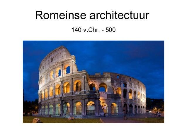 Romeinse architectuur 140 v.Chr. - 500