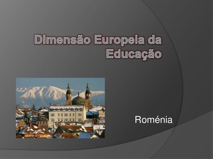 Dimensão Europeia da Educação<br />Roménia<br />