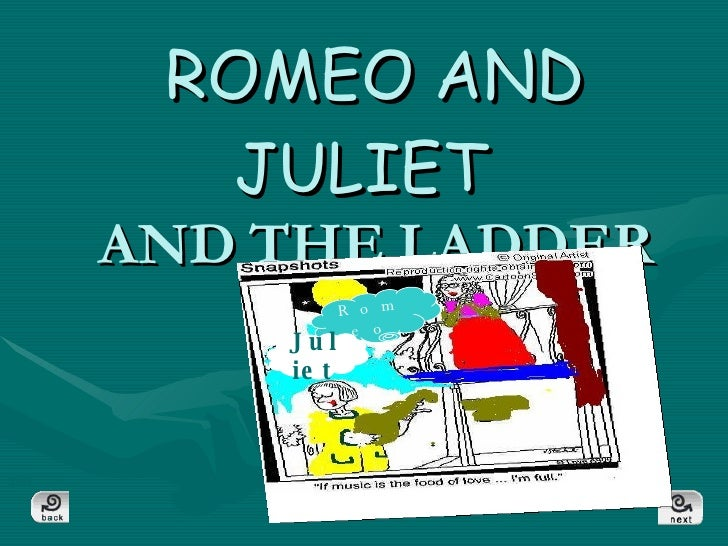 ROMEO AND JULIET   AND THE LADDER quit Romeo Juliet