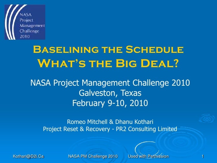 Baselining the Schedule           What's the Big Deal?       NASA Project Management Challenge 2010                   Galv...