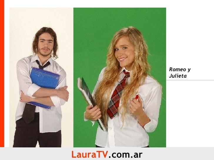 LauraTV .com.ar Romeo y Julieta