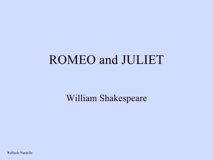 ROMEO and JULIET William Shakespeare Raffaele Nardella