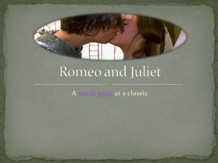 A sneak peak at a classic<br />Romeo and Juliet<br />