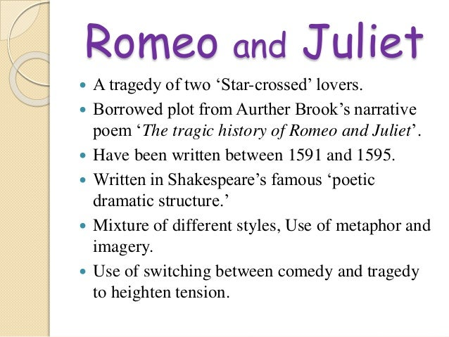 an analysis of the tragic ending in romeo and juliet by william shakespeare William shakespeare's tragedy romeo and juliet is fraught with metaphors a metaphor is a form of figurative language which applies non-literal descriptions in order to draw comparisons between.