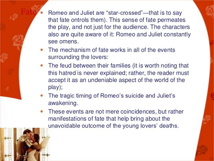 the chance coincidence and fate in the play romeo and juliet by william shakespeare A summary of act 5, scenes 1–2 in william shakespeare's romeo and juliet  shakespeare demonstrates the extreme power of fate: nothing can stand in its way  example of the paradoxical and pressing social forces at work in the play.