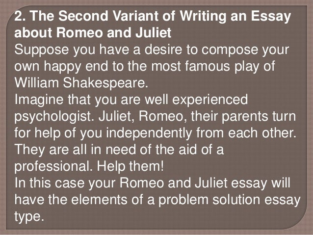 play romeo and juliet essay Friar lawrence serves many purposes in the play romeo and juliet, written by shakespeare in the 1590's although at first glance friar lawrence may be.