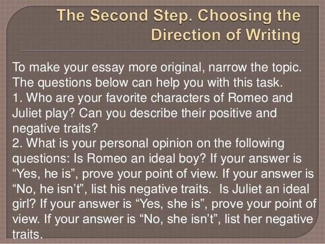 romeo and juliet opinion essay Get free homework help on william shakespeare's romeo and juliet: play summary, scene summary and analysis and original text, quotes, essays, character analysis, and.