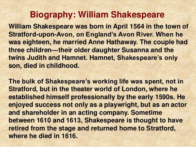 william shakespeare essay his life An overview of his life, times, and work an nac english theatre company oil paint and recorded the face of his colleague, william shakespeare.