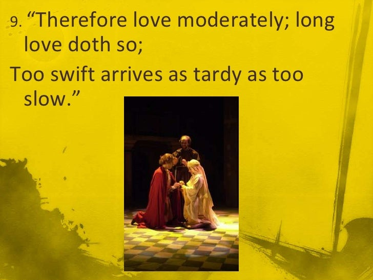 haste and disregard in romeo and And 1599, shakespeare wrote both romeo and juliet and  capulet so  tarnishes and disregards this value—of ours—when  the mad haste which  drives.