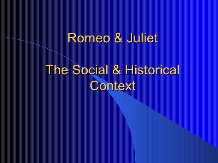 Romeo and juliet social and historical context pwpt