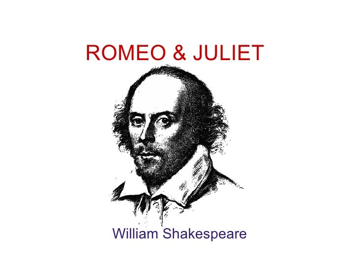 ROMEO & JULIET William Shakespeare