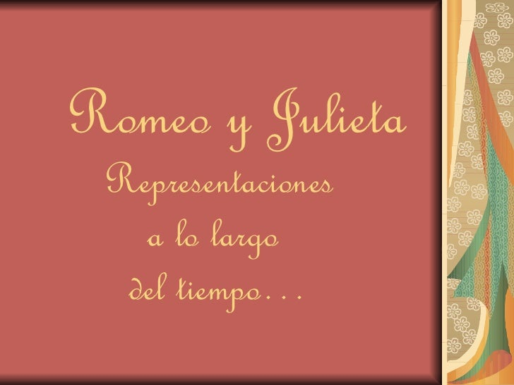 Romeo y Julieta Representaciones a lo largo  del tiempo…