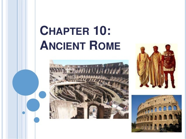 CHAPTER 10:ANCIENT ROME