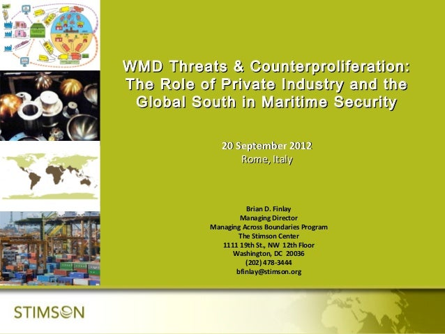 WMD Threats & Counterproliferation:The Role of Private Industry and the Global South in Maritime Security             20 S...