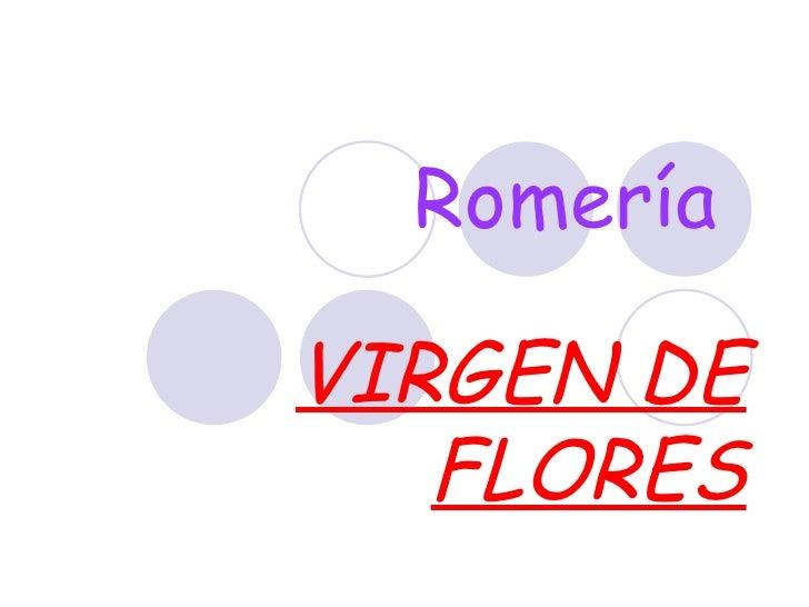 Romería   VIRGEN DE FLORES