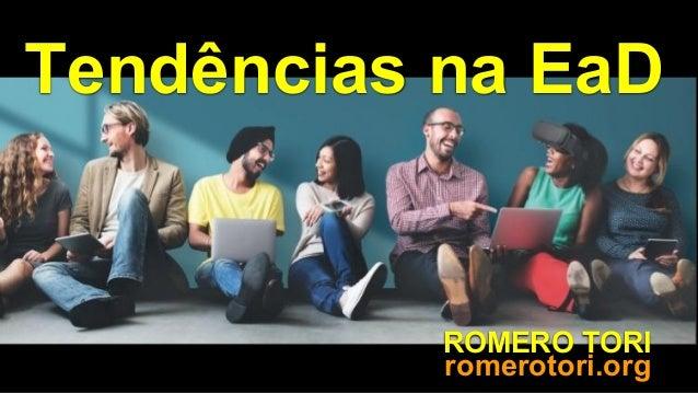 ROMERO TORI Tend�ncias na EaD romerotori.org