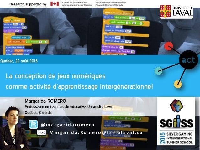 La conception de jeux numériques comme activité d'apprentissage intergénérationnel Research supported by Ageing + Communic...