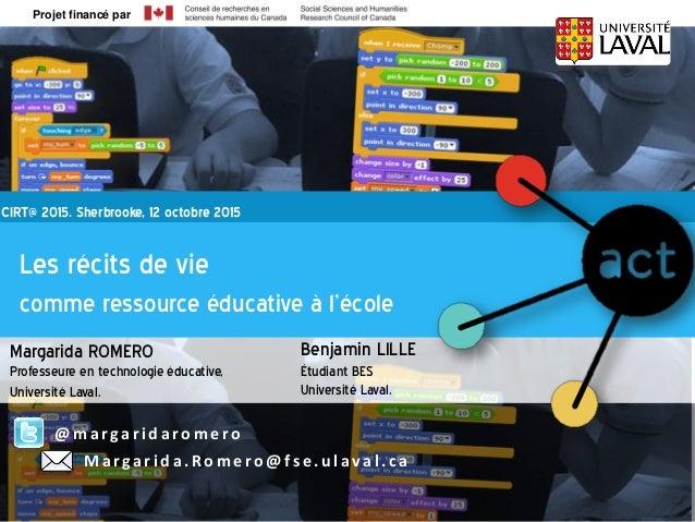 Les récits de vie numérique comme ressource éducative à l'école Research supported by Ageing + Communication + Technology ...