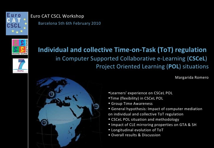 Margarida Romero Individual and collective Time-on-Task (ToT) regulation   in Computer Supported Collaborative e-Learning ...