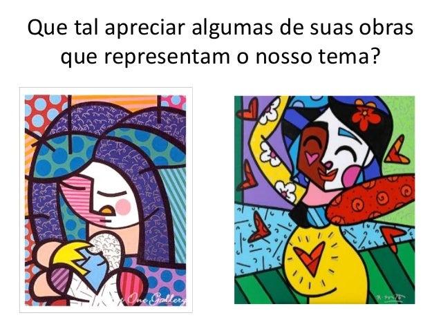 Romero Britto Um Olhar Para As Maes