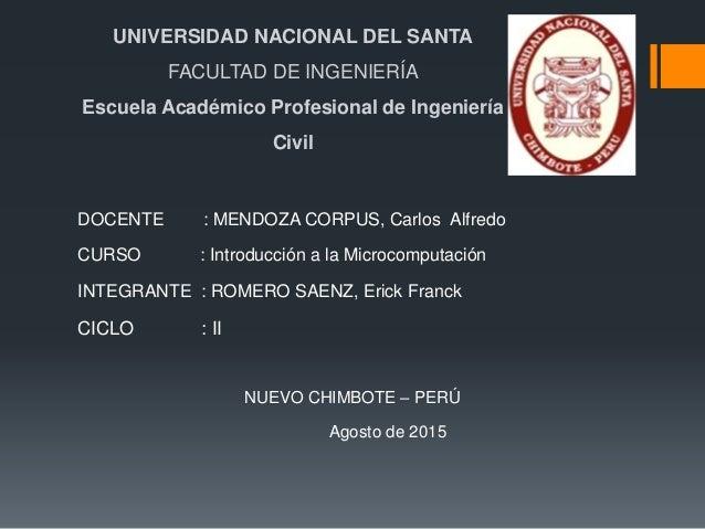 UNIVERSIDAD NACIONAL DEL SANTA FACULTAD DE INGENIERÍA Escuela Académico Profesional de Ingeniería Civil DOCENTE : MENDOZA ...