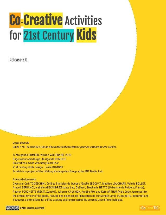 Legal deposit: ISBN. 978-1523809622 (Guide d'activités technocréatives pour les enfants du 21e siècle). © Margarida ROMERO...