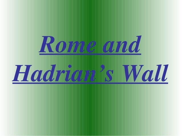 Rome and Hadrian's Wall