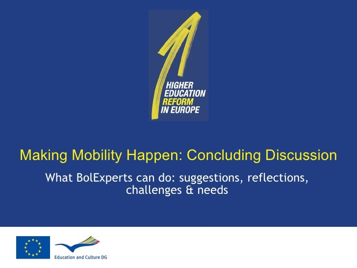 Making Mobility Happen: Concluding Discussion What BolExperts can do: suggestions, reflections, challenges & needs