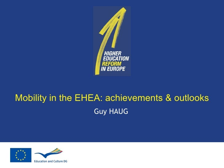 Mobility in the EHEA: achievements & outlooks Guy HAUG