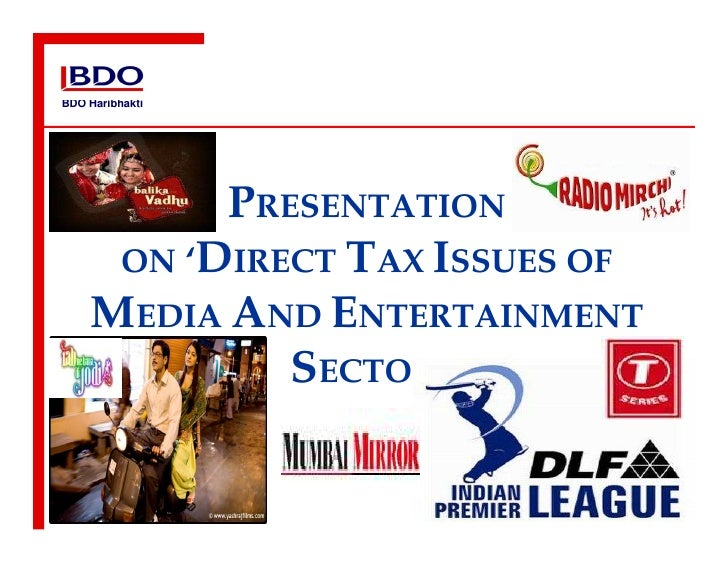 BDO Haribhakti               PRESENTATION      ON 'DIRECT TAX ISSUES OF     MEDIA AND ENTERTAINMENT              SECTOR'