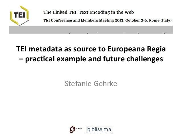 TEI  metadata  as  source  to  Europeana  Regia  –  prac5cal  example  and  future...