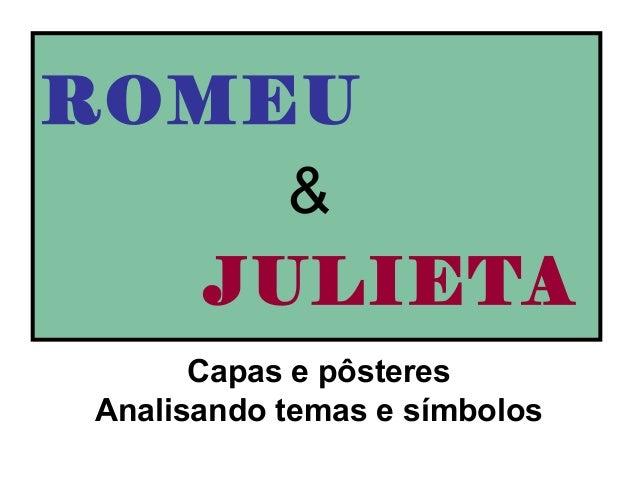 ROMEU Capas e pôsteres Analisando temas e símbolos JULIETA &