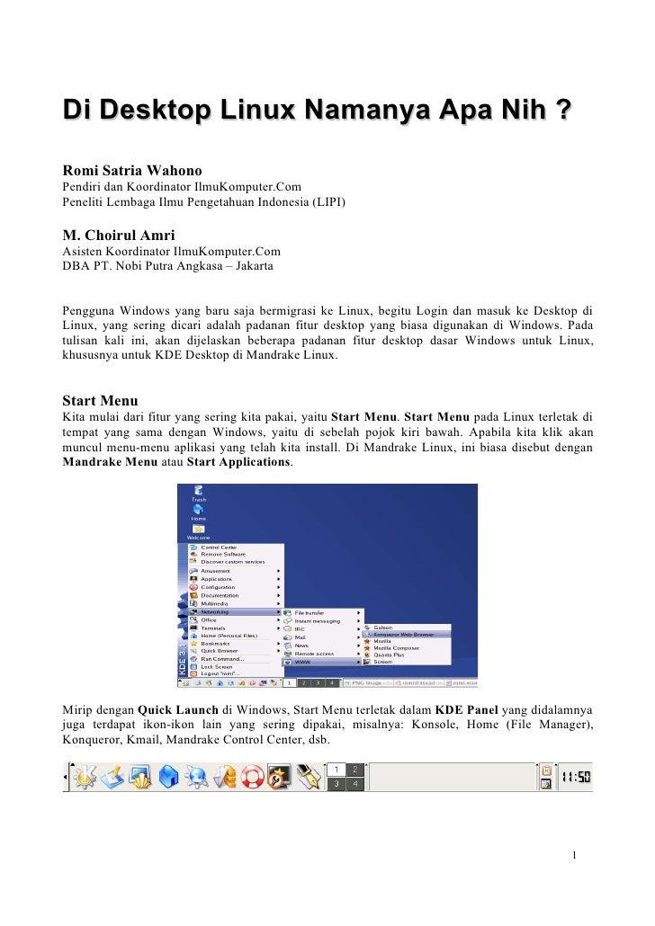 Di Desktop Linux Namanya Apa Nih ? Romi Satria Wahono Pendiri dan Koordinator IlmuKomputer.Com Peneliti Lembaga Ilmu Penge...