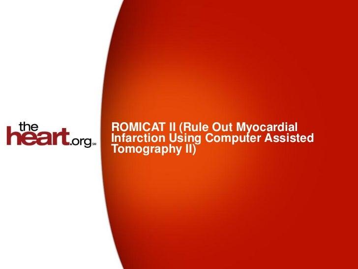 ROMICAT II (Rule Out MyocardialInfarction Using Computer AssistedTomography II)