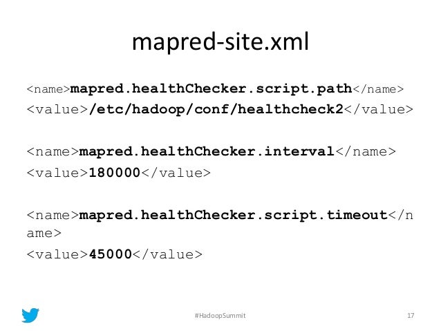 mapred-site.xml <name>mapred.healthChecker.script.path</name> <value>/etc/hadoop/conf/healthcheck2</value> <name>mapred.he...