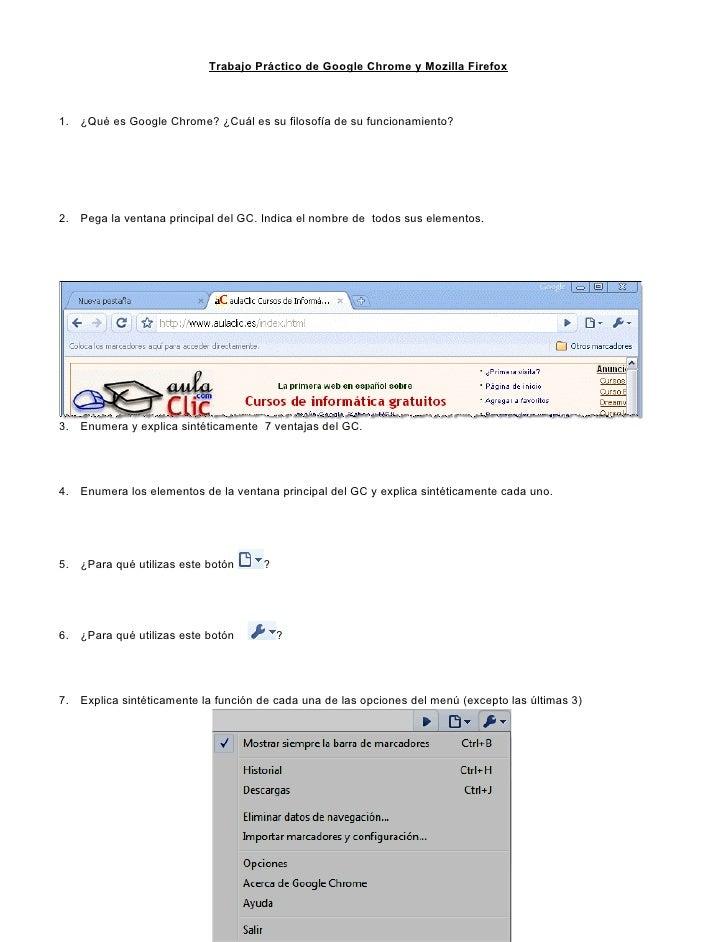 Trabajo Práctico de Google Chrome y Mozilla Firefox1. ¿Qué es Google Chrome? ¿Cuál es su filosofía de su funcionamiento?2....