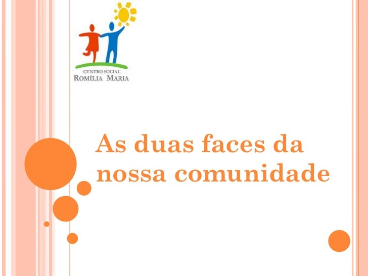 As duas faces danossa comunidade