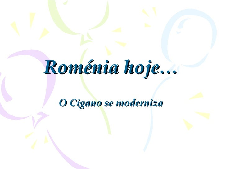 Roménia hoje… O Cigano se moderniza