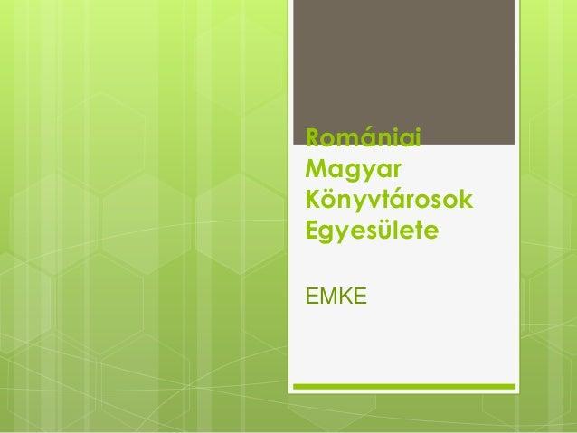 Romániai Magyar Könyvtárosok Egyesülete EMKE