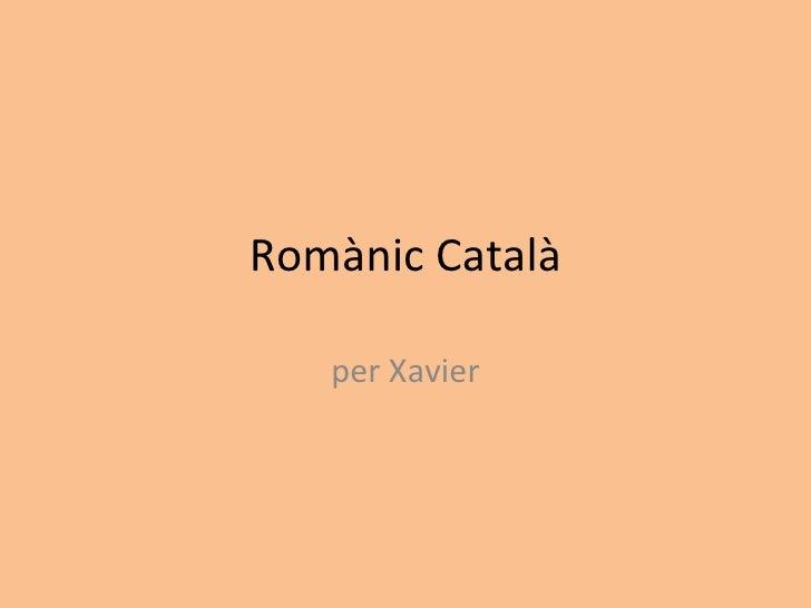 Romànic Català per Xavier