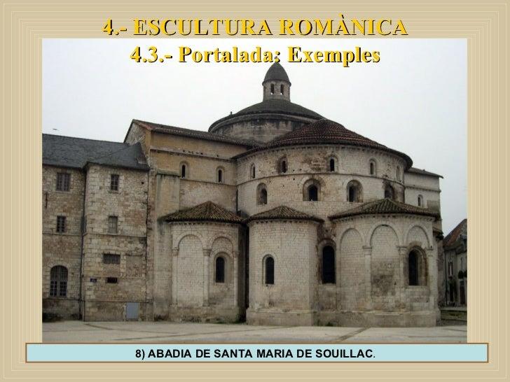 4.- ESCULTURA ROMÀNICA 4.3.- Portalada: Exemples 8) ABADIA DE SANTA MARIA DE SOUILLAC .