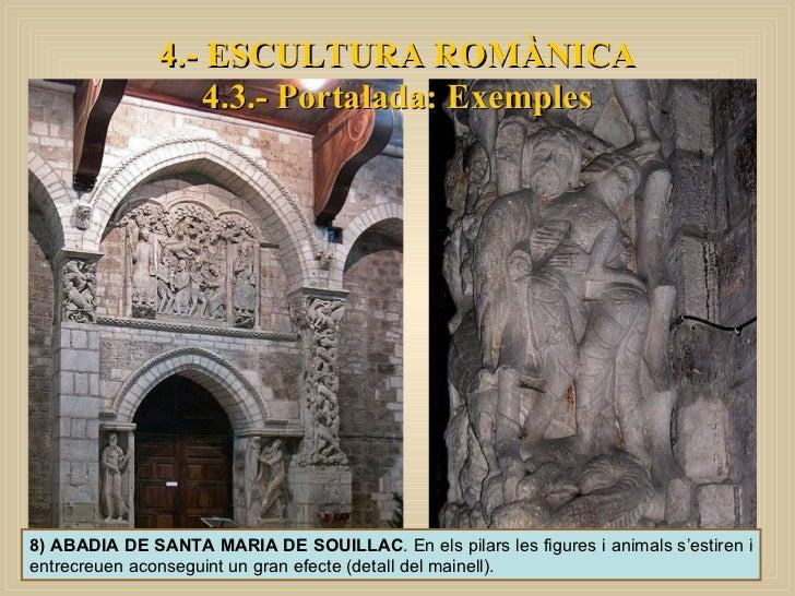4.- ESCULTURA ROMÀNICA 4.3.- Portalada: Exemples 8) ABADIA DE SANTA MARIA DE SOUILLAC . En els pilars les figures i animal...