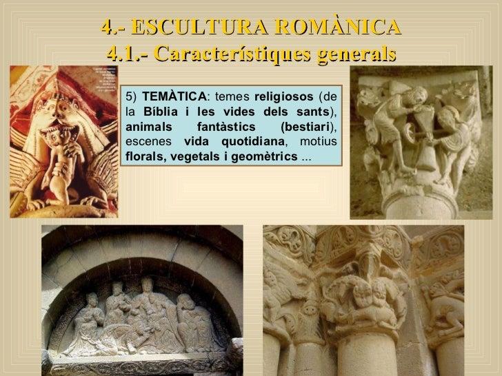 5)  TEMÀTICA : temes  religiosos  (de la  Bíblia i les vides dels sants ),  animals fantàstics (bestiari ), escenes  vida ...