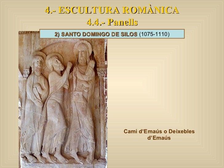 4.- ESCULTURA ROMÀNICA 4.4.- Panells Camí d'Emaús o Deixebles d'Emaús 2) SANTO DOMINGO DE SILOS  (1075-1110)
