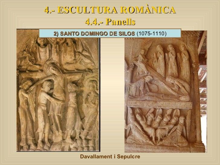 4.- ESCULTURA ROMÀNICA 4.4.- Panells Davallament i Sepulcre 2) SANTO DOMINGO DE SILOS  (1075-1110)