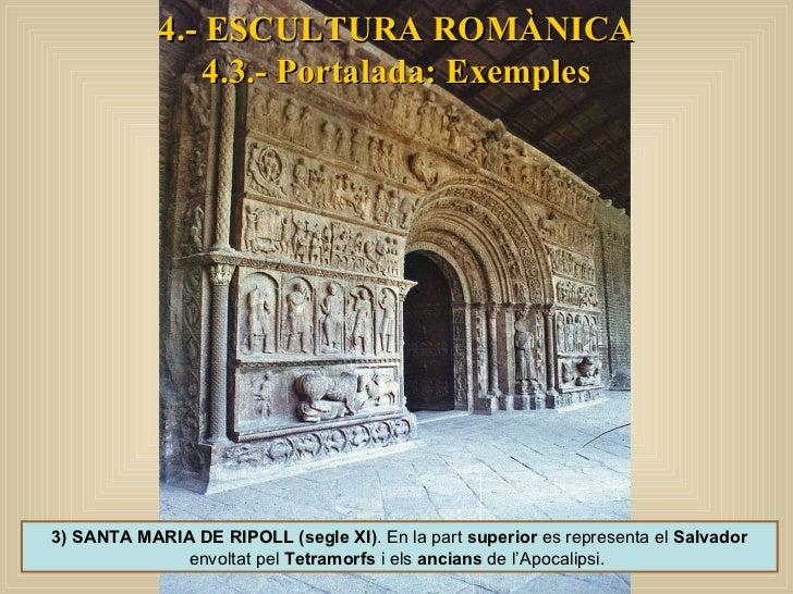 4.- ESCULTURA ROMÀNICA 4.3.- Portalada: Exemples 3) SANTA MARIA DE RIPOLL (segle XI) . En la part  superior  es representa...