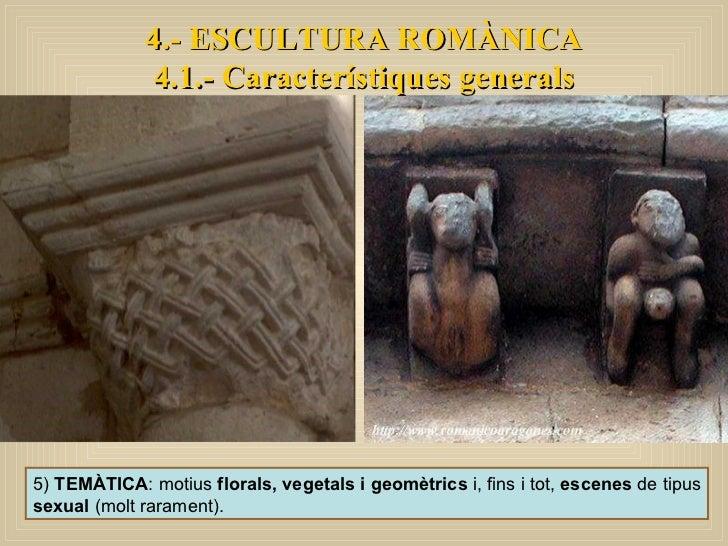 5)  TEMÀTICA : motius  florals, vegetals i geomètrics  i, fins i tot,  escenes  de tipus  sexual  (molt rarament).  4.- ES...