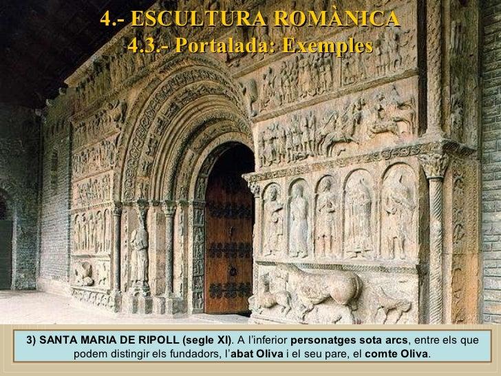 4.- ESCULTURA ROMÀNICA 4.3.- Portalada: Exemples 3) SANTA MARIA DE RIPOLL (segle XI) . A l'inferior  personatges sota arcs...