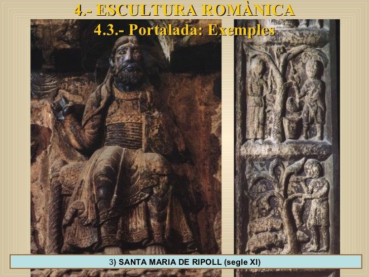 4.- ESCULTURA ROMÀNICA 4.3.- Portalada: Exemples 3 ) SANTA MARIA DE RIPOLL (segle XI)