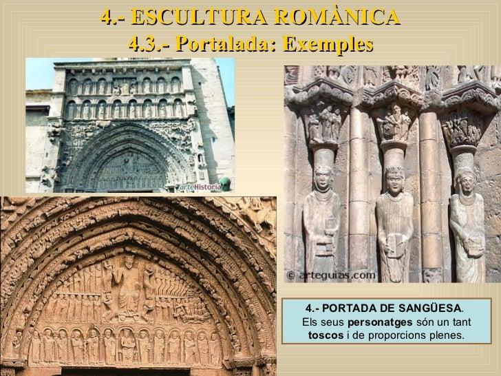 4.- ESCULTURA ROMÀNICA 4.3.- Portalada: Exemples 4.- PORTADA DE SANGÜESA .  Els seus  personatges  són un tant  toscos  i ...